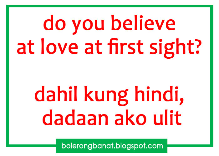 Quotes About Love At First Sight Tagalog : Do you believe at love at first sight? dahil kung hindi, dadaan ako ...