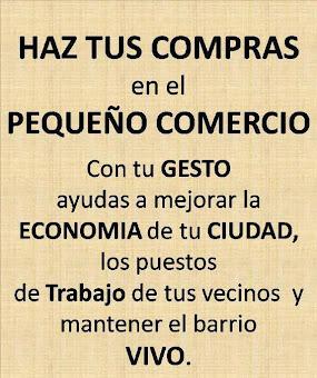 .... HAZ TUS COMPRAS EN EL PEQUEÑO COMERCIO ...