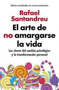 El arte de no amargarse la vida- Rafael Santandreu