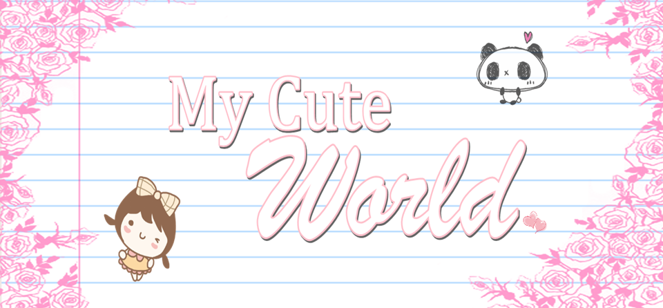 My Cute World~