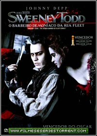 Sweeney Todd: O Barbeiro Demoníaco da Rua Fleet Torrent Dublado (2007)