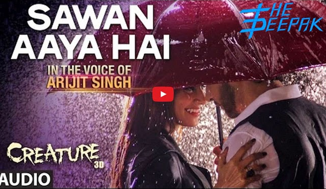 Sawan Aaya Hai Lyrics in the Voice of Arijit Singh - Creature 3D Video Song - Bipasha Basu, Imran Abbas Naqvi