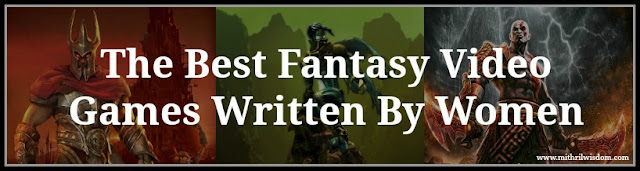 The best fantasy video games written by women