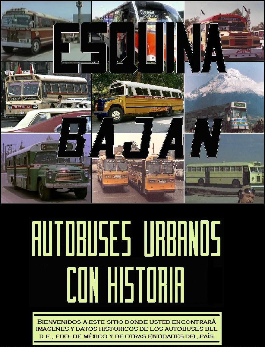 ESQUINA-BAJAN (Autobuses Urbanos Históricos de México)