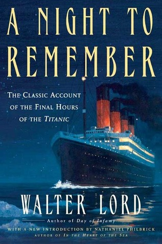 an analysis of the titanic by walter lord and the novel a night to remember Find all available study guides and summaries for a night to remember by walter lord if there is a sparknotes, shmoop, or cliff notes guide, we will have it listed here.