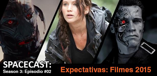 Spacecast S03 E02: Espectativas dos Filmes de 2015