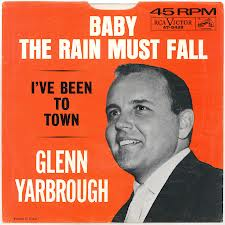 another tune thats part of the soundtrack of my life is baby the rain must fall the title song of the 1965 movie that starred steve mcqueen and lee