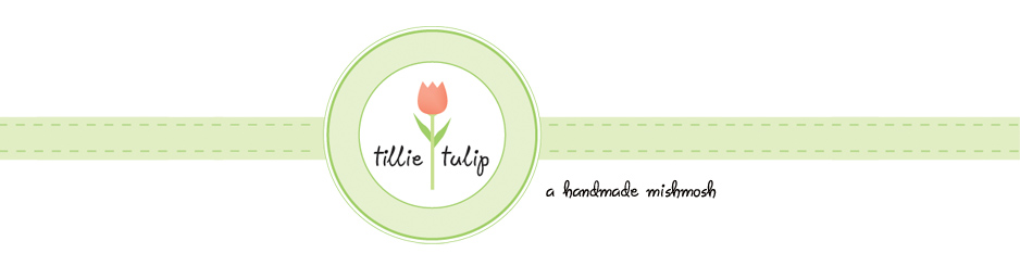 tillie tulip - a handmade mishmosh