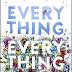 Vem ai: 'Tudo e Todas as Coisas' (Everything, Everything) de Nicola Yoon