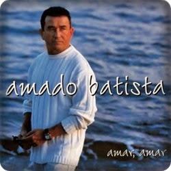 Amado Batista - Amar Amar - Grande Sucessos