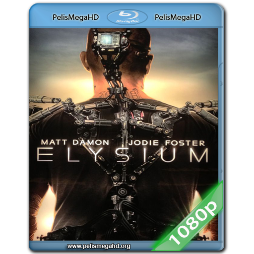 ELYSIUM (2013) 1080P HD MKV ESPAÑOL LATINO