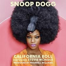snoop dogg california roll ft stevie wonder and pharrell williams