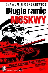 Sławomir Cenckiewicz. Długie ramię Moskwy.