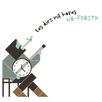 NO FROSTH - (2011) Las diez mil horas