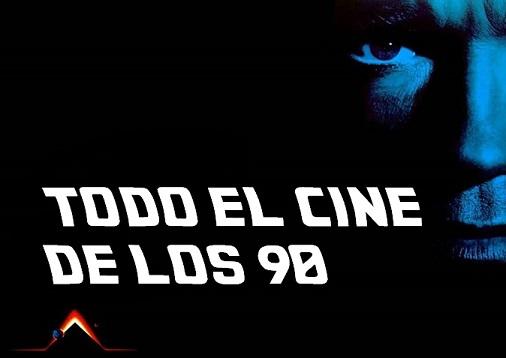 TODO EL CINE DE LOS 90