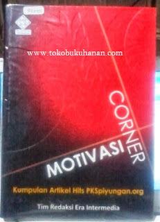 Buku: Motivasi Corner, Kumpulan Artikel Hits PKSpiyungan