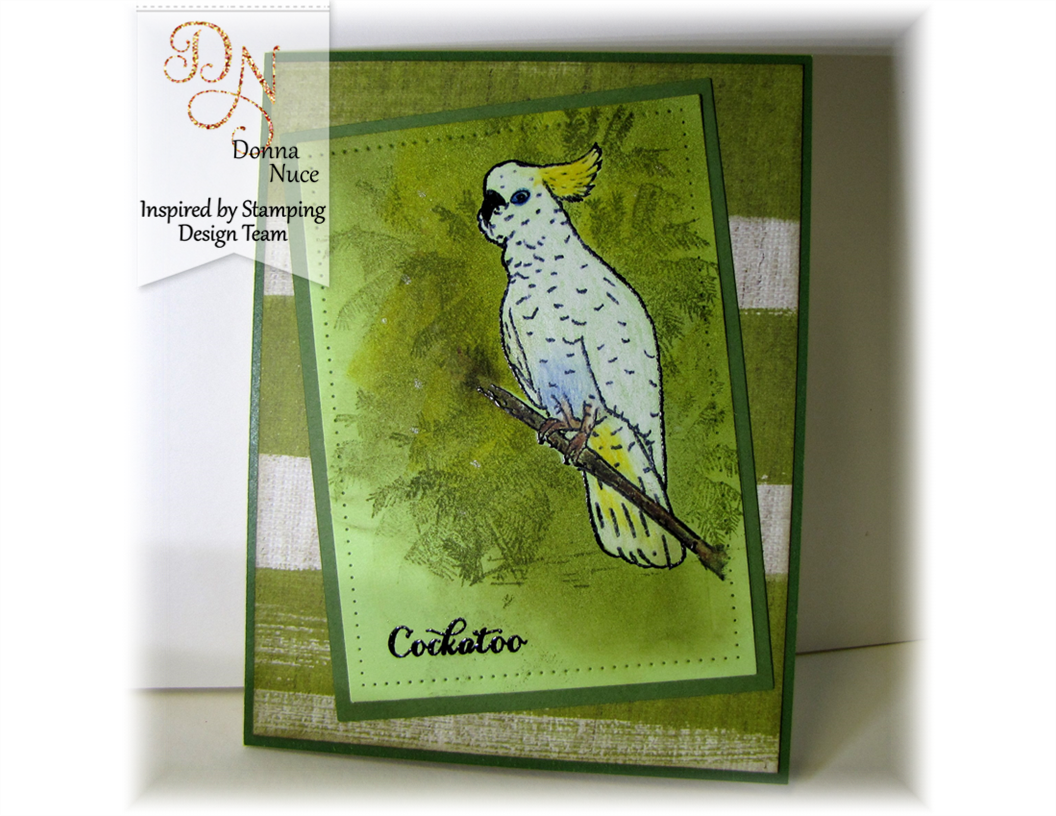 Inspired by Stamping, Crafty Colonel Donna Nuce, Australian Birds, No Sentiment Card