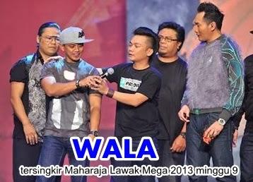 Wala tersingkir Maharaja Lawak Mega 2013 minggu 9