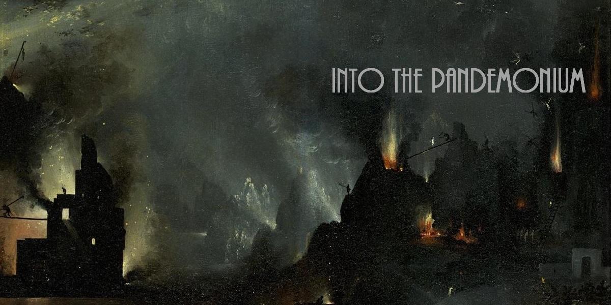 Into the Pandemonium