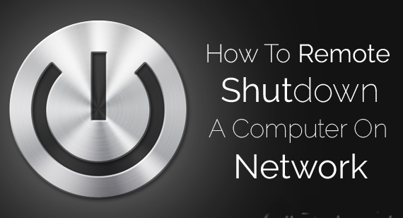 How To Remote Shutdown A Computer On Network