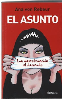 El Asunto: La menstruacion al desnudo ( Editorial Planeta)