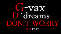 G-vax Prod and D´dreams-DON'T WORRY