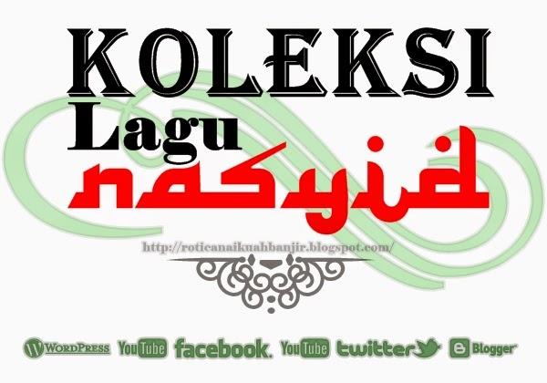raihan, hijjaz, rabbani, in-team, Al Jawaher, Al Mizan, Habib Syech, ya hanana, Waheeda, Al Hidayah, lagu nasyid, kumpulan nasyid