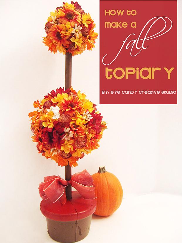 http://www.eyecandycreativestudio.com/2014/10/craft-fall-flower-topiary.html