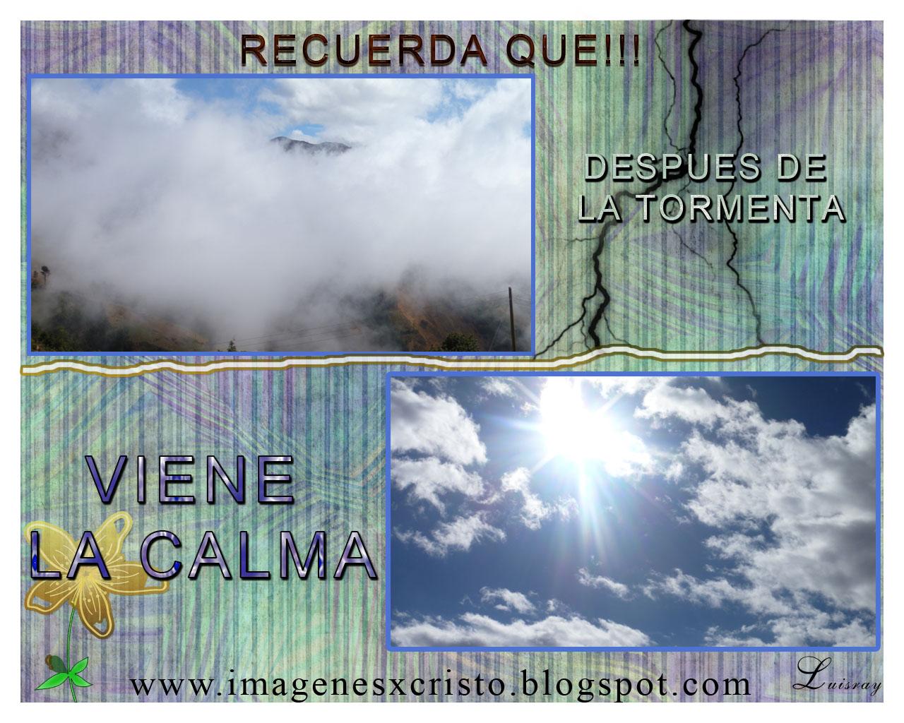 http://4.bp.blogspot.com/-D-Tc8gSb0rQ/T6lph3PRzkI/AAAAAAAAAO0/W34bANbD0ko/s1600/despues+de+la+tormenta+viene+la+calma.jpg