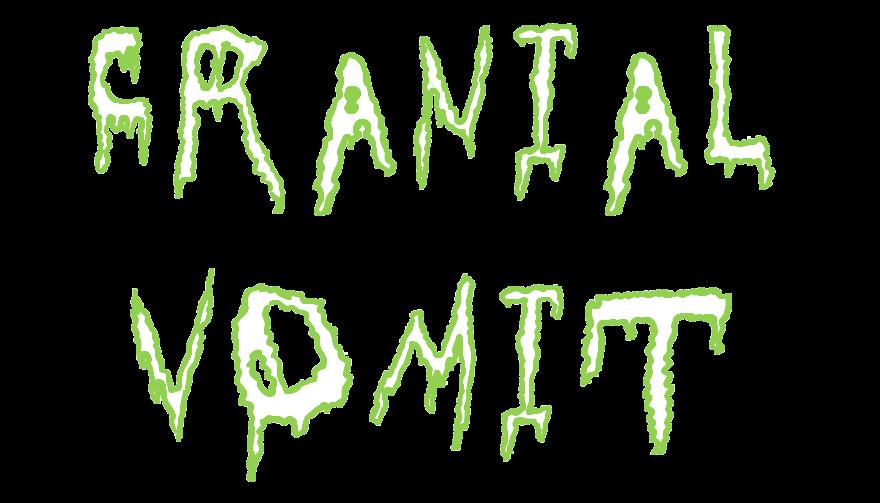 Cranial Vomit