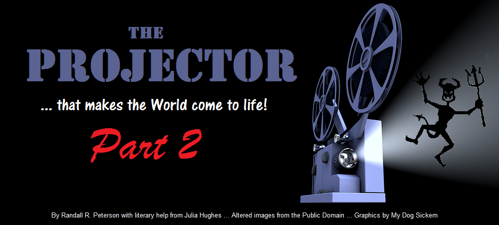 THE PROJECTOR part 2