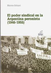 El poder sindical en la Argentina peronista (1946-1955)