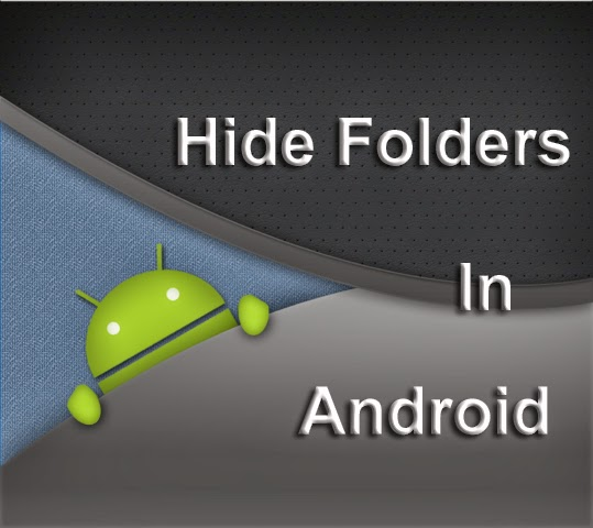 How to hide folders in Android devices