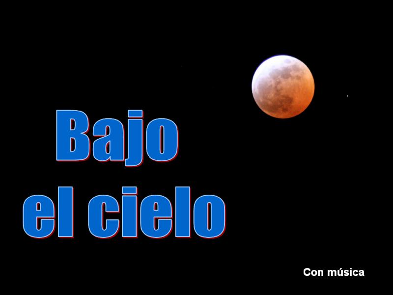 <br><br>BAJO EL CIELO