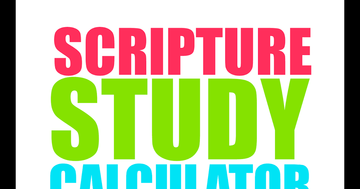 Scripture Study Calculator - for all standard works!