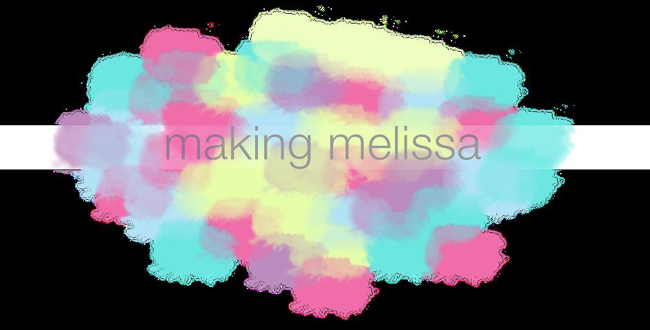 Making Melissa