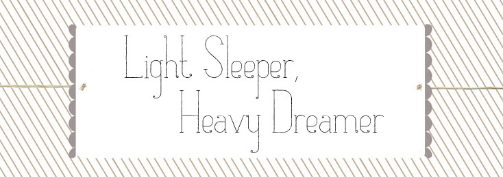 Light Sleeper, Heavy Dreamer