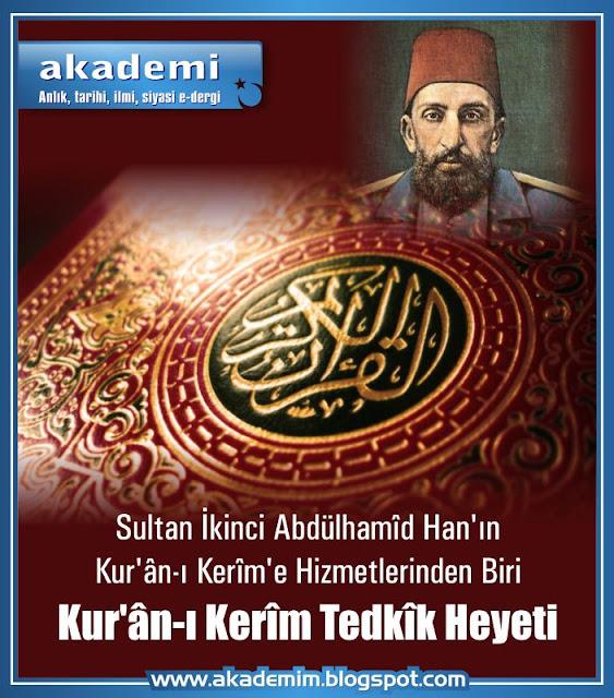 Sultan İkinci Abdülhamîd Han'ın Kur'ân-ı Kerîm'e Hizmetlerinden Biri; Kur'ân-ı Kerîm Tedkîk Heyeti