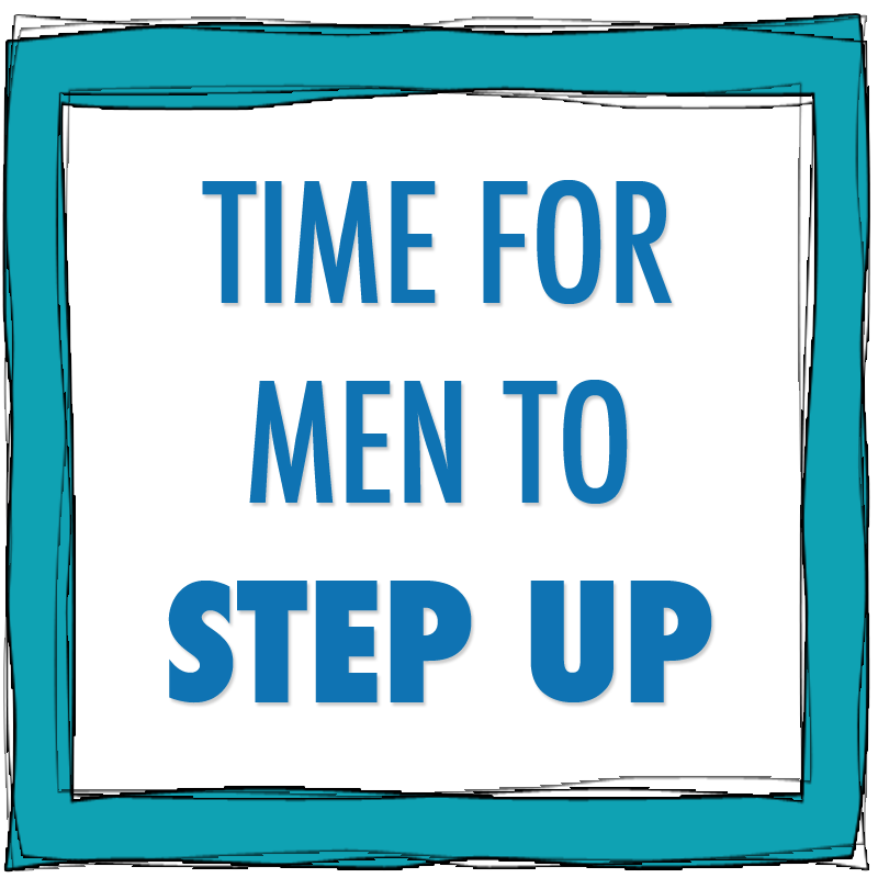 Time for Men to Step Up