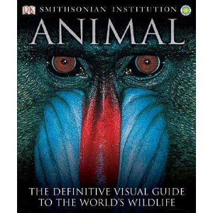 david burnie animal: the definitive visual guide to the world's wildlife