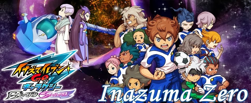 Inazuma Zero//Inazuma Eleven GO Galaxy 20 Legendado//Downloads//Episódios