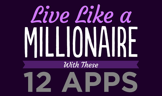 Live Like a Millionaire With These 12 Apps