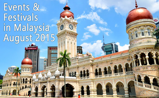 Events and Festivals in Malaysia August 2015