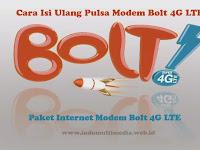Cara Isi Ulang Pulsa Bolt dan Paket Internet Modem Bolt 4G LTE