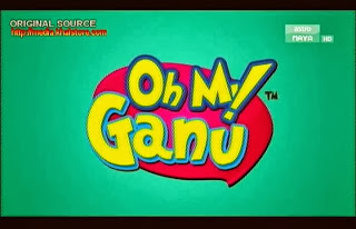 TERKINI MOVIE OH MY GANU 2013 FULL VIDEO DOWNLOAD