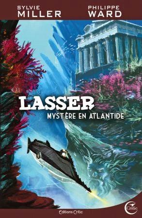 Lasser, détective des dieux, Tome 3 : Mystère en Atlantide - Sylvie Miller & Philippe Ward