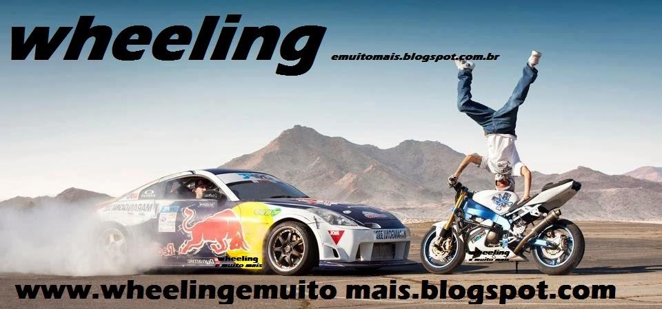 WHEELING E MUITO MAIS !!!!!!!!