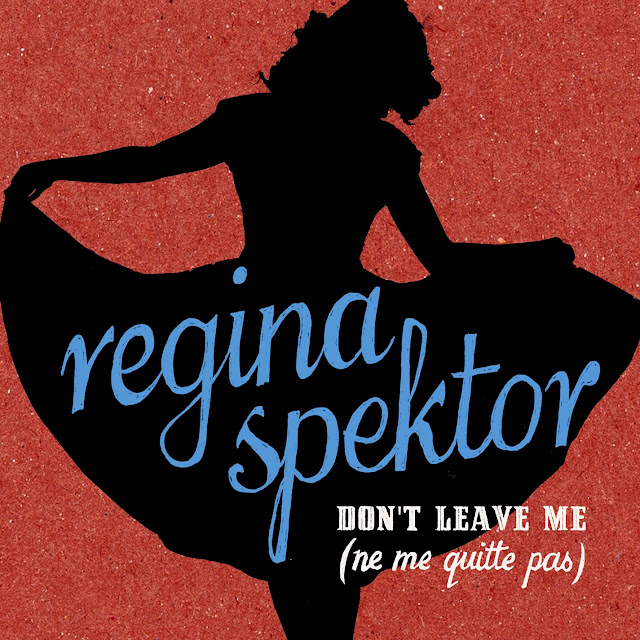 Regina Spektor Dont Leave Me Ne Me Quitte Pas