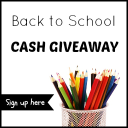 Sign up by 8/10 for the Back to School Cash Giveaway, $500 Prize, runs 8/19-9/1