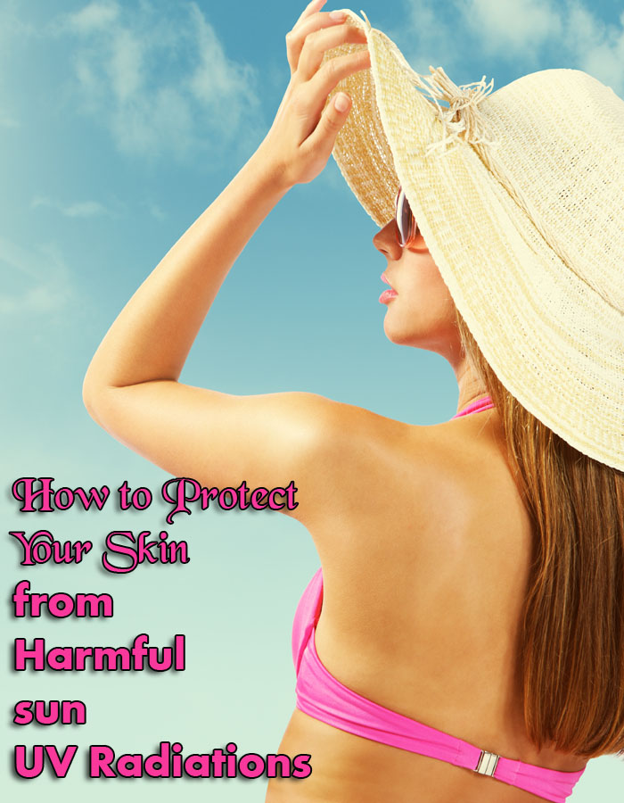 How to Protect Your Skin From Harmful Sun UV Radiations